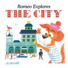 Romeo Explores the City (Alain Gree - Let's Explore) Cover Image