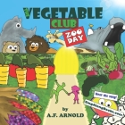 The Vegetable Club: Zoo Day - A Read Along Sing Along Picture Book! Cover Image