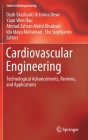 Cardiovascular Engineering: Technological Advancements, Reviews, and Applications (Bioengineering) Cover Image
