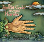 The Secret Code on Your Hands : An Illustrated Guide to Palmistry Cover Image
