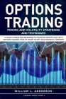 Options Trading: Pricing and Volatility Strategies and Techniques. A Crash Course for Beginners to Make Big Profits Fast with Options T Cover Image