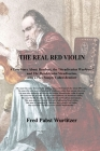 The Real Red Violin: A True Story About Rembert, the Stradivarius Wurlitzer and The Mendelssohn Stradivarius, with a Play Simply Called Rem Cover Image