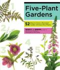 Five-Plant Gardens: 52 Ways to Grow a Perennial Garden with Just Five Plants Cover Image