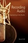 Recording Audio: Engineering in the Studio Cover Image