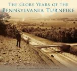 The Glory Years of the Pennsylvania Turnpike (Images of America) Cover Image