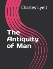 The Antiquity of Man Cover Image