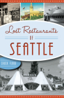 Lost Restaurants of Seattle Cover Image