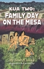 Kua Two: Family Day on the Mesa Cover Image
