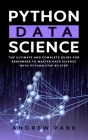 Python Data Science: The Most Complete Guide for Beginners to Master Data Science with Python Step By Step Cover Image