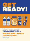 Get Ready!: How to Prepare for and Stay Safe after a Pacific Northwest Earthquake Cover Image