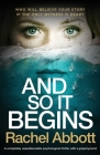 And So It Begins: A completely unputdownable psychological thriller with a gripping twist Cover Image
