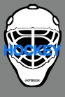 Hockey Notebook: Notebook - Sports - Training - Successes - Strategy - gift idea - gift - squared - 6 x 9 inch Cover Image