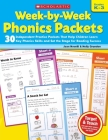 Week-by-Week Phonics Packets: 30 Independent Practice Packets That Help Children Learn Key Phonics Skills and Set the Stage for Reading Success Cover Image
