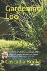 Gardening Log: Handy Gardening Log Book 6 X 9 with 120 Pages. Each Log Page Gives You Space to Record the Plants in Your Garden. for Cover Image
