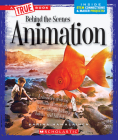 Animation (A True Book: Behind the Scenes) Cover Image