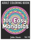 100 Easy Mandalas: An Adult Coloring Book with Fun, Simple, and Relaxing Coloring Pages (Volume 10) Cover Image
