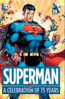 Superman: A Celebration of 75 Years Cover Image