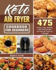 Keto Air Fryer Cookbook for Beginners Cover Image