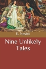 Nine Unlikely Tales Cover Image