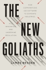 The New Goliaths: How Corporations Use Software to Dominate Industries, Kill Innovation, and Undermine Regulation Cover Image