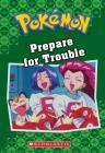 Prepare for Trouble (Pokémon Classic Chapter Book #12) (Pokémon Chapter Books #19) Cover Image