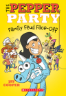 The Pepper Party Family Feud Face-Off (The Pepper Party #2) Cover Image