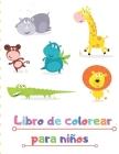 Libro de colorear para niños: LIBRO PARA COLOREAR Para niños y niños / Libros para colorear Edades 2-4, 4-6 Niños, niñas y todos Cover Image