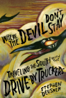 Where the Devil Don't Stay: Traveling the South with the Drive-By Truckers (American Music Series) Cover Image