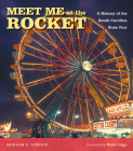 Meet Me at the Rocket: A History of the South Carolina State Fair Cover Image