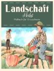 Landschaft Herbst Malbuch: Schöne Nutztiere und entspannende Landschaften, ein Malbuch für Erwachsene mit schönen Herbstszenen. Cover Image