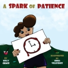 A Spark of Patience: A Children's Book About Being Patient (Sparks of Emotions Book 3) Cover Image