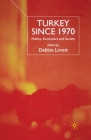 Turkey Since 1970: Politics, Economics and Society Cover Image