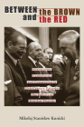 Between the Brown and the Red: Nationalism, Catholicism, and Communism in Twentieth-Century Poland—The Politics of Boleslaw Piasecki (Polish and Polish American Studies) Cover Image