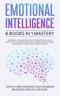 Emotional Intelligence - 8 Books in 1 Mastery: Emotional Intelligence, How to Analyze People, Dark Psychology, Cognitive Behavioral Therapy, Self-Disc Cover Image