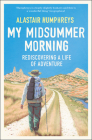 My Midsummer Morning: Rediscovering a Life of Adventure Cover Image