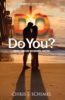 I Do, Do You?: Advise from God for Marital Success Cover Image