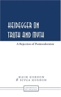 Heidegger on Truth and Myth: A Rejection of Postmodernism (Phenomenology and Literature #2) Cover Image