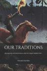 Our Traditions: - in a pagan, mythological and cultural perspective Cover Image
