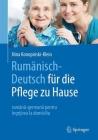 Rumänisch-Deutsch Für Die Pflege Zu Hause: Română-Germană Pentru Îngrijirea La Domiciliu Cover Image
