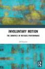 Involuntary Motion: The Somatics of Refugee Performance Cover Image