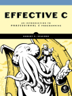 Effective C: An Introduction to Professional C Programming Cover Image