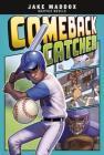 Comeback Catcher (Jake Maddox Graphic Novels) Cover Image