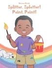 Splitter, Splatter! Paint, Paint! Cover Image