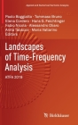 Landscapes of Time-Frequency Analysis: Atfa 2019 (Applied and Numerical Harmonic Analysis) Cover Image