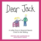 Dear Jack: A Letter From A Special Needs Child To Her Sibling Cover Image