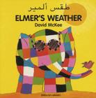 Elmer's Weather (English–Arabic) (Elmer series) Cover Image