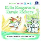 Kylie Kangaroo's Karate Kickers (Animal Antics A to Z) Cover Image