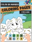 Color By Number Coloring Pages For Kids: A Funny And Cute Animal Collection Activity Book, That Makes A Great animal Lover Gift for Boys and Girls. Cover Image