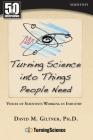 Turning Science Into Things People Need: Voices of Scientists Working in Industry Cover Image