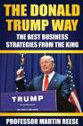 The Donald Trump Way: The Best Business Strategies From The King Cover Image